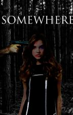 SOMEWHERE | One Direction Story by emelynwk