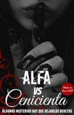 El Alfa vs cenicienta[En Corrección] by Ana2487