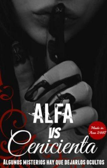 El Alfa vs cenicienta[En Corrección]