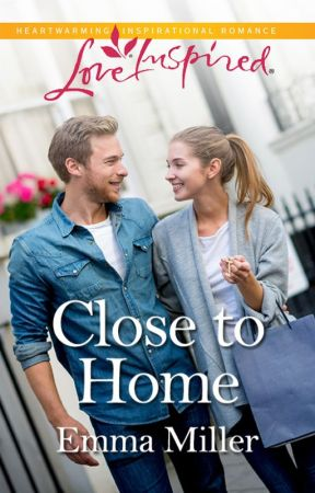 Close to Home  by Emma Miller by HarlequinSYTYCW