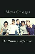 Meus Ômegas. by CrislaneMalik