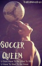 Soccer Queen //H.Gregory// by MattEspinosasBaee