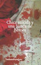 Chica Suicida Y Una Banda De Héroes(1Y2TEMPORADA)(EN EDICIÓN) by TomlinsonPayneLove