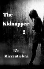 The Kidnapper 2 by mizzcutielexi