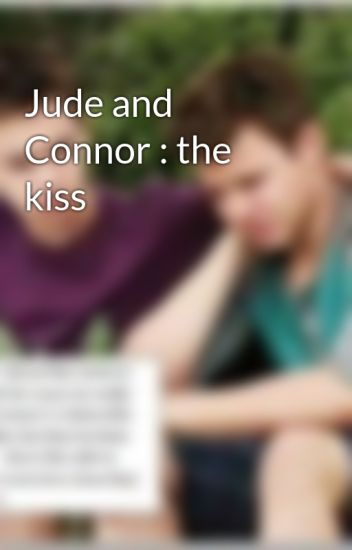 Jude and Connor : the kiss