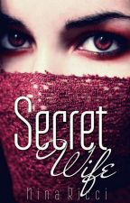 Secret Wife (A Facebook Novel) by nina_ricci