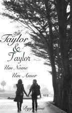 Taylor & Taylor - Um nome, um amor by GFolks