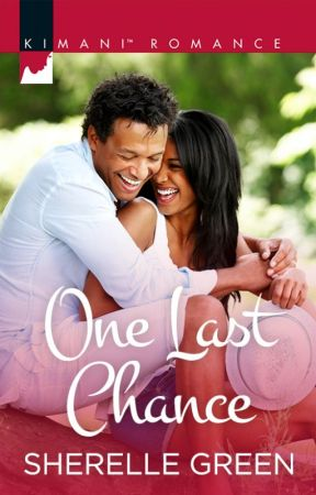 One Last Chance By: Sherelle Green by HarlequinSYTYCW