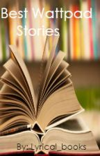 Best Wattpad Stories by Lyrical_books