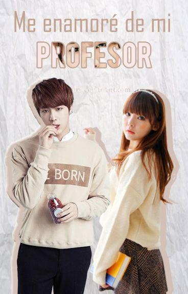 Me enamoré de mi Profesor♥ JIN y Tú