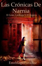 Las Crónicas de Narnia; El León, la bruja y el ropero. #1 [1/3]  by EmsMagicParadise