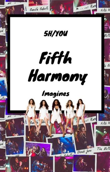 Fifth Harmony/You Imagines