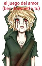 El Juego Del Amor (ben drowned y tu) by fer_the_player