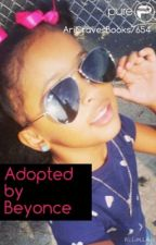 Adopted by Beyonce! by prettypeople2345