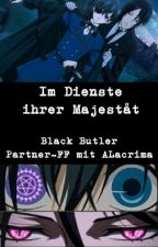 Im Dienste ihrer Majestät (Black Butler Partner-FF mit ALacrima) by Johanna_lilie