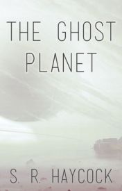 The Ghost Planet by Sathael