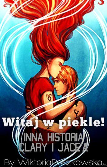 Witaj w piekle! - Inna historia Clary i Jace'a. [ZAKOŃCZONA]