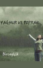 YAĞMUR VE TOPRAK by bobbirce