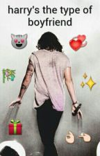 harry's the type of boyfriend; book #1 by lustforstyles