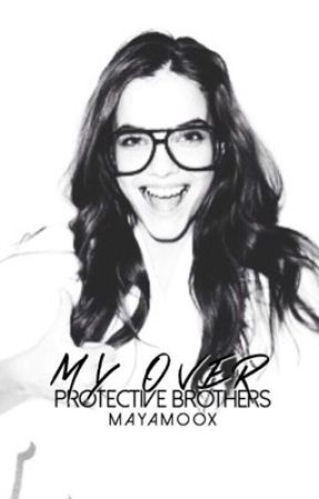 My Over Protective Brothers. | #Wattys 2016. by mayamoox