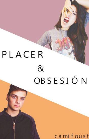 Placer & Obsesión || Martin Garrix -Terminada-