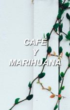 café y marihuana {blog by lucastragedy