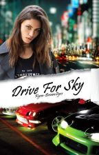 Drive for Sky by Kyra-BrownEyes