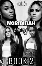 Norminah Strong 》Book 2 by dark_5h