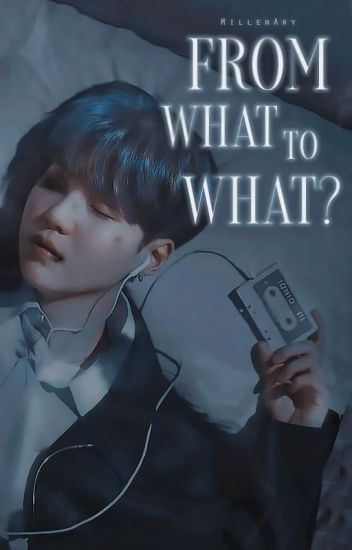 From what to what? • || YoonMin ||