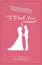 Destined To Find You #muslim-romance by awwthentic