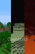 Overworld by WriterEric