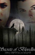 Secrets Of Bloodline by LadyDandKika