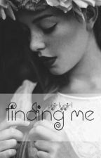 Finding Me by CGirlyGirl