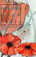 Opiatus Papaveris by lynn_author