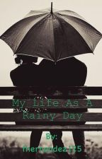 My Life As A Rainy Day by thernandez125