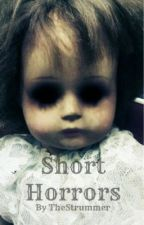 Short horrors by TheStrummer