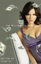The Billionaire's Daughter by Smiling_Niall