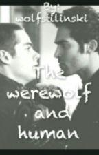 The werewolf and human (10 Dias Para Ser Excluída) by wolfstilinski