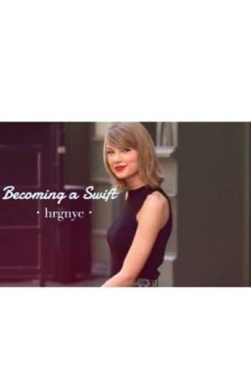 Becoming a Swift: Adopted by Taylor Swift