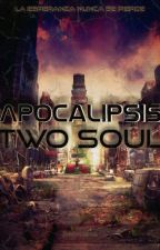 Apocalipsis:Two Soul (Lauren Jauregui y tu) by Darkness_G