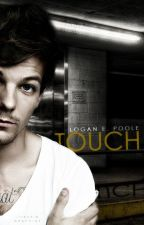 Touch {Louis Tomlinson AU} by LoganEPoole