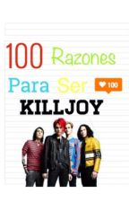 100 razones para ser Killjoy by Alone_in_the_world_0