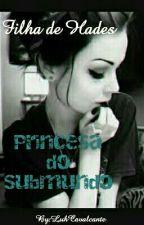 Filha de Hades[Princesa do submundo] by LuhCavalcante