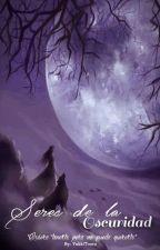 Seres de la Oscuridad [Vampiros-Hombres Lobo] #Wattys2016 by YukkiTooru