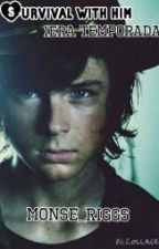 Survival with him (Chandler Riggs) by monse_riggs