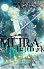 Meira: The fifth Gate (Book 2: Prequel) by GreenLime8