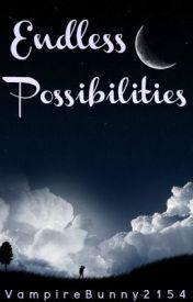 Endless Possibilities by VampireBunny2154