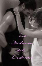 La Bailarina del Luchador by NayCarranza