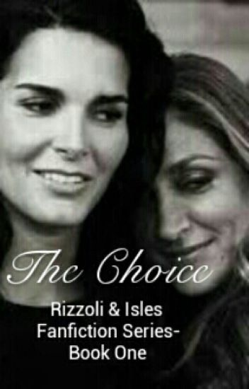 The Choice: A Rizzoli and Isles Fan Fiction:Book One
