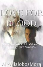 Love for Blood by AleVillalobosMora